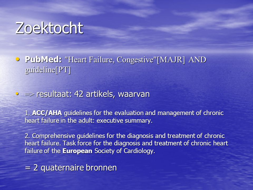Zoektocht PubMed: Heart Failure, Congestive [MAJR] AND guideline[PT]